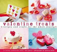Valentine Treats: Recipes and Crafts for the Whole Family (Treats: Just Great