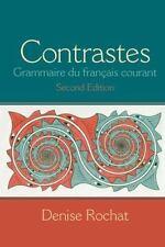 Contrastes: Grammaire du français courant (2nd Edition) by Rochat, Denise