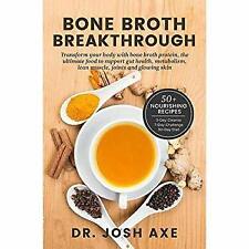 Bone Broth Breakthrough Paperback Josh Axe