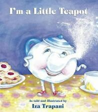 I'm a Little Teapot by Iza Trapani (1998, Hardcover)