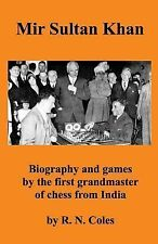 Mir Sultan Khan : Biography and Games of the First Chess Grandmaster from...