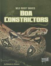 NEW Boa Constrictors (Wild about Snakes) by Melanie A. Howard