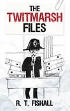 Fishall, R T, The Twitmarsh Files, Very Good Book