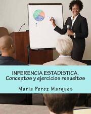 Inferencia Estadistica. Conceptos y Ejercicios Resueltos by Maria Perez...