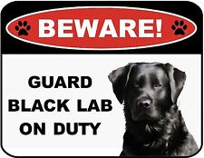 "Funny Sign ""Beware - Guard Black Lab on Duty"" Laminated Dog Sign"
