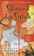 Silenced By Syrah (A Wine Lover's Mystery) Scott, Michele Mass Market Paperback