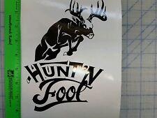 Hunting fool, deer hunting
