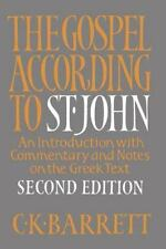 The Gospel According to St. John: An Introduction with Commentary and Notes on t