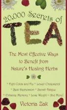 20,000 Secrets of Tea: The Most Effective Ways to Benefit from Nature's Healing