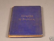 A Daughter of Bohemia - A Novel by Christina Reid Published in 1874 Very Rare