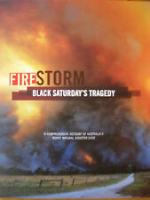 FIRE STORM - BLACK SATURDAY'S TRAGEDY - AN ACCOUNT OF AUSTRALIA'S WORST DISASTER