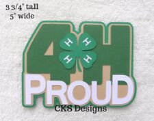 Die Cut 4-H Club Clover 4H Proud TITLE Scrapbook Embellishment Paper Piecing CKS