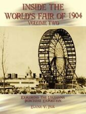 Inside the World's Fair of 1904 : Exploring the Louisiana Purchase Exposition...