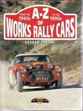 A-Z of Works Rally Cars 1940s-1990s Audi BMC Ford Lancia Porsche Saab Vauxhall +