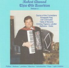 Robert Atwood This Old Accordion Volume 2 New Polka CD 24 Songs! Great Accordion