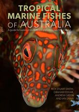 NEW: Tropical Marine Fishes Of Australia by Rick Stuart-Smith (Paperback Book)