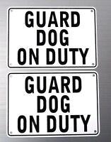 """GUARD DOG ON DUTY"" WARNING SIGN, 2 SIGN SET,HEAVY METAL"