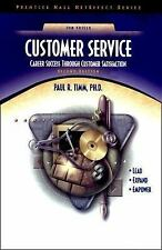 Customer Service: Career Success Through Customer Satisfaction by Paul R....