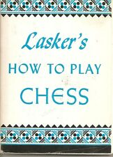 Laskers How to Play Chess