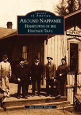 Around Nappanee: Hometowns of the Heritage Trail