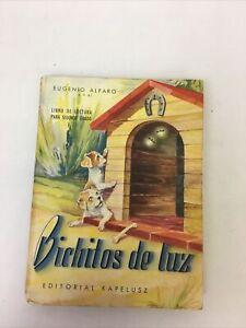 Spanish Language BICHITOS DE LUZ Eugenio Alfaro 1954 Editorial Kapelusz