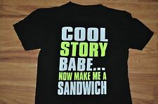 T-SHIRT M MEDIUM COOL STORY BABE NOW MAKE ME A SANDWICH FUNNY SHIRT