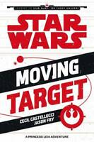 Star Wars: The Force Awakens: Moving Target: A Princess Leia Adventure (Journey