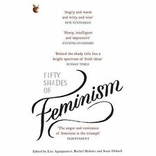Fifty Shades of Feminism by Susie Orbach, Lisa Appignanesi, Rachel Holmes...