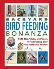 Jerry Baker's Backyard Bird Feeding Bonanza : 1,487 Tips, Tricks, and Treats.