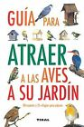 Guía para atraer a las aves a su jardín. ENVÍO URGENTE (ESPAÑA)