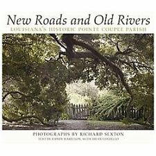 NEW ROADS AND OLD RIVERS - RANDY HARELSON, ET AL. RICHARD SEXTON (HARDCOVER) NEW