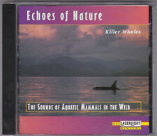 Echoes of Nature Killer whales-The sounds of aquatic mammals in the wild