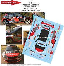 DECALS 1/43 REF 1721 Skoda Fabia R5  Maestrini RALLY DUE VALLI 2018 Rallye