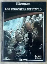 Passagers du Vent T 5 Le Bois d'Ebène BOURGEON éd Glénat rééd