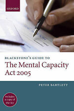 Blackstone's Guide to the Mental Capacity Act 2005, Bartlett, Peter, New Book