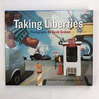 TAKING LIBERTIES Photographs By David Graham - Hardcover Book