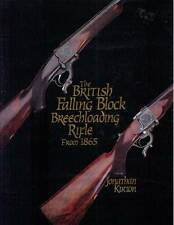 The British Falling Block Rifle from 1865 by Jonathan G. Kirton