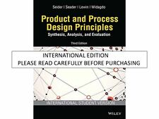Product And Process Design Principles: Synthesis, Analysis And Evaluation 3Rd Ed