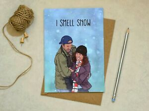 Gilmore Girls - I Smell Snow - Love / Anniversary / Birthday - Greetings Card
