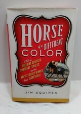 Horse of a Different Color : A Tale of Breeding Derby Winners Book 300 Pages