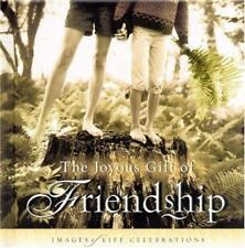 NEW - JOYOUS GIFT OF FRIENDSHIP, THE: IMAGES OF LIFE CELEBRATIONS