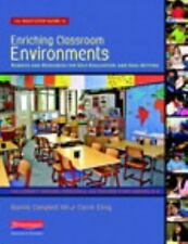 The Next-Step Guide to Enriching Classroom Environments: Rubrics and Resources f