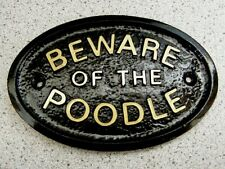 BEWARE OF THE POODLE - HOUSE DOOR PLAQUE DOG SIGN  (Gold or Silver Lettering)