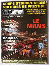 L'AUTO-JOURNAL du 6/1972; LE MANS/ Coupe d'Europe des voitures de prestige