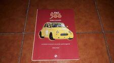 S. PARENTI LA FIAT 500 STORIA DI UN MITO I ED. MOTO & MITI POLO BOOKS 2000