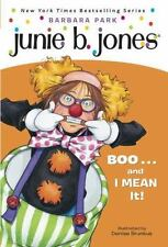 Junie B. Jones: Junie B., First Grader - Boo...and I Mean It! No. 7 by Barbara P