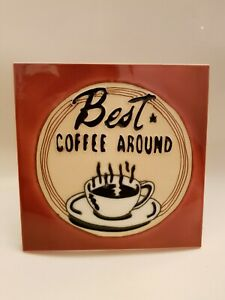 Bistro Style Tile Wall Plaque 'Best Coffee Around' (A12)