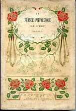 LA FRANCE PITTORESQUE DE L'EST - ALSACE-LORRAINE FRANCHE-COMTE BOURGOGNE etc...