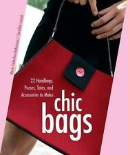 Chic Bags : 22 Handbags, Purses, Totes, and Accessories to Make-ExLibrary
