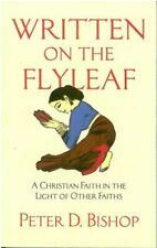 Written on the Flyleaf: A Christian Faith in the Light of Other Faiths By Peter